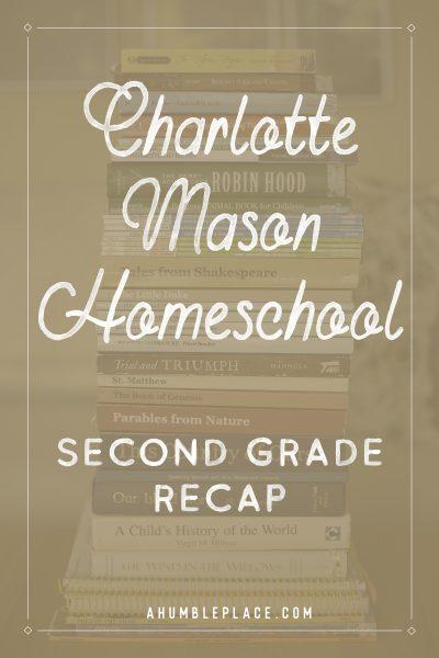 Charlotte Mason Second Grade Recap - ahumbleplace.com