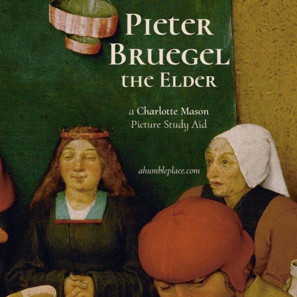 Charlotte Mason Picture Study: Pieter Bruegel the Elder - ahumbleplace.com