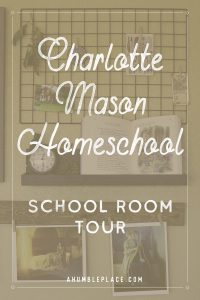 Charlotte Mason Homeschool School Room Tour #charlottemason #homschool