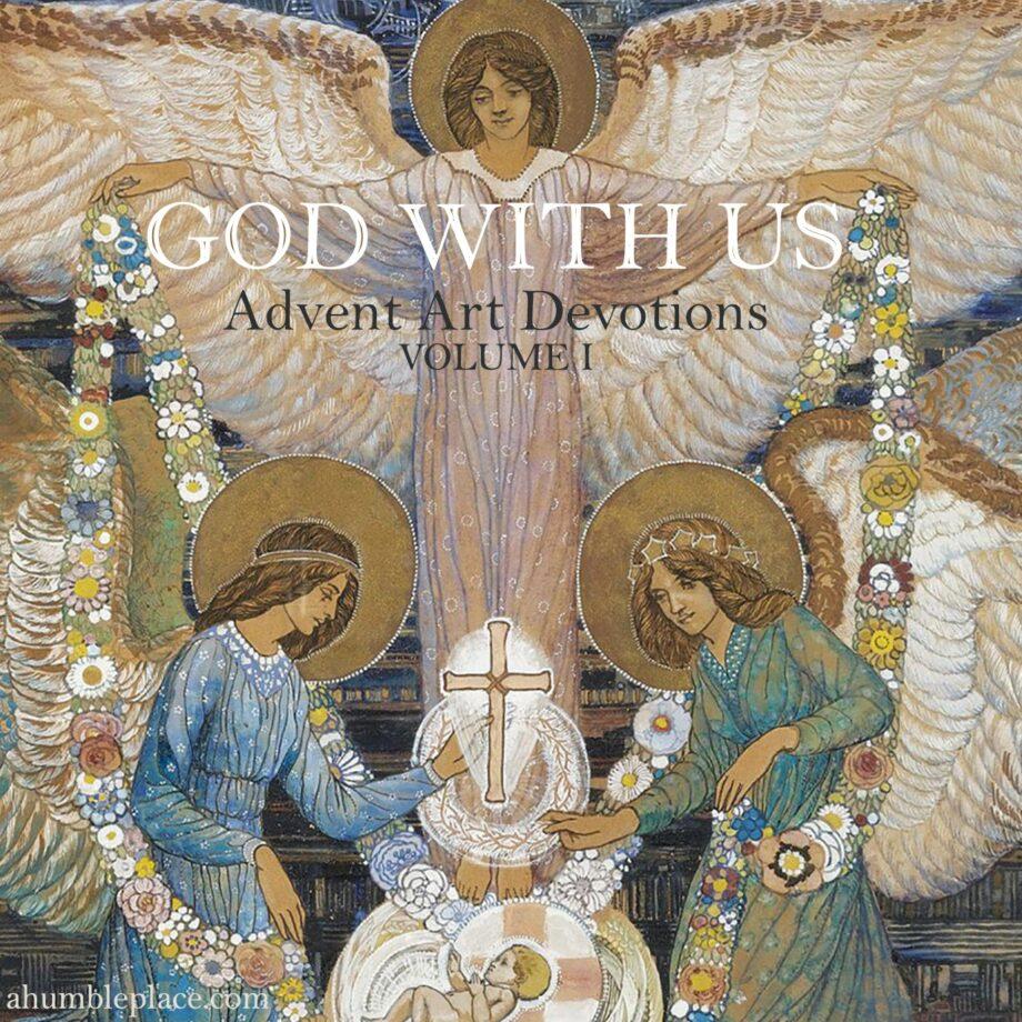 God With Us: Advent Art Devotions Volume I - ahumbleplace.com