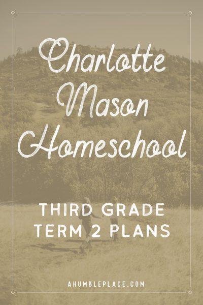 Charlotte Mason Homeschool Year 3 Term 2 Plans - ahumbleplace.com