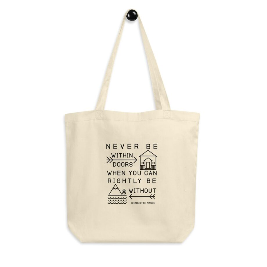 """Charlotte Mason """"Never be within doors..."""" Quote Eco Tote Bag - ahumbleplace.com"""