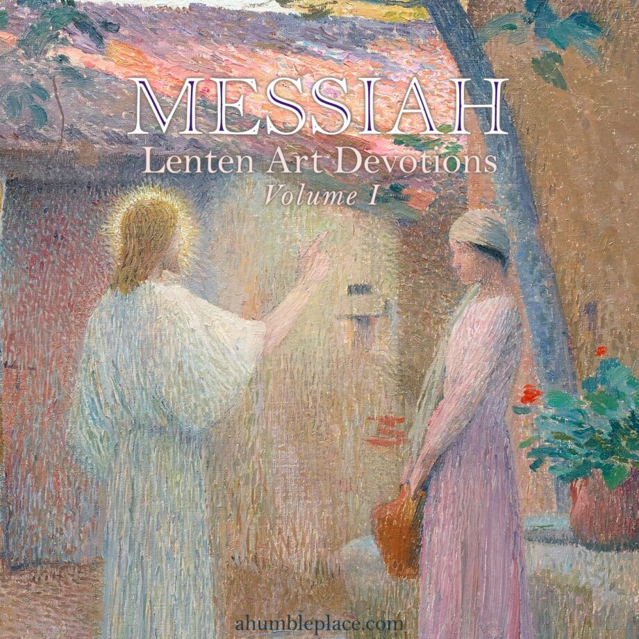 Messiah: Lenten Art Devotions Volume I - ahumbleplace.com
