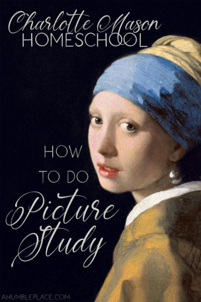 How to do Charlotte Mason Picture Study - ahumbleplace.com