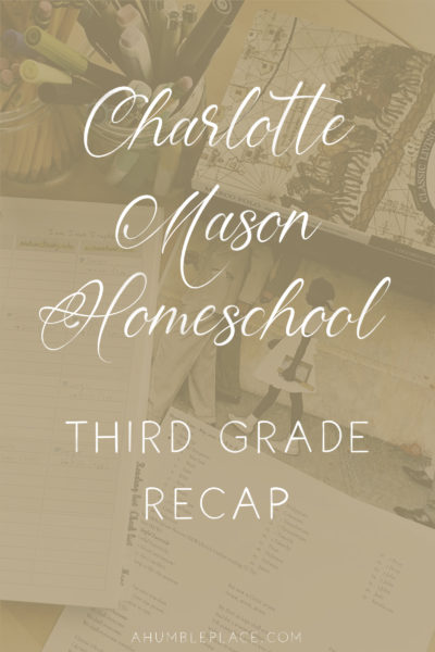 Charlotte Mason Homeschool Third Grade Recap