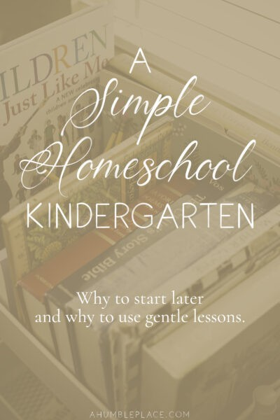 A Simple Homeschool Kindergarten - ahumbleplace.com