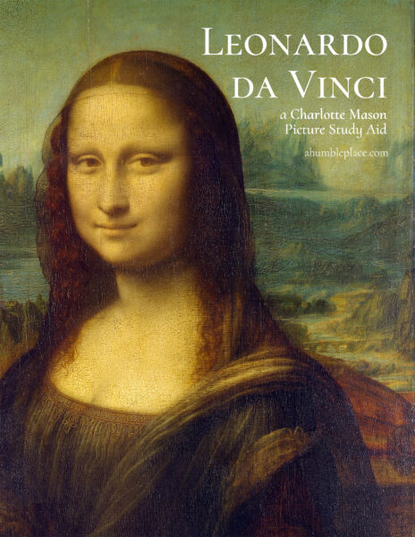 Leonardo da Vinci: a Charlotte Mason Picture Study Aid - ahumbleplace.com