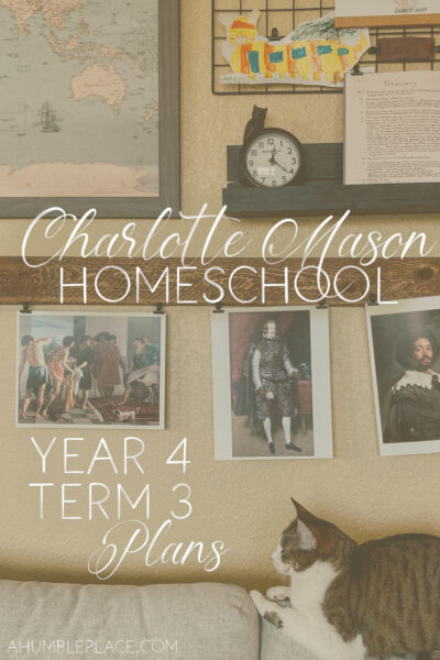 Charlotte Mason Homeschool Fourth Grade Term 3 Plans (and Term 2 Recap)