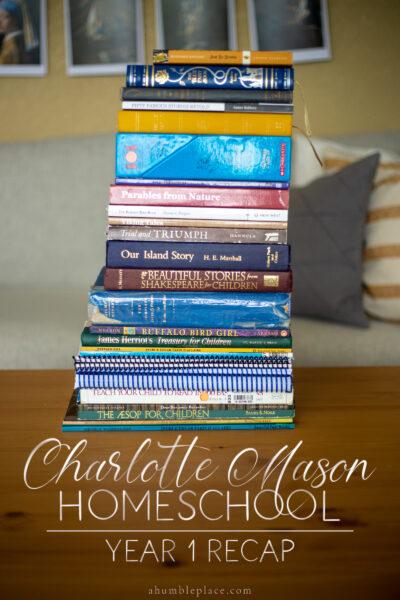 Charlotte Mason Year 1 Recap - ahumbleplace.com