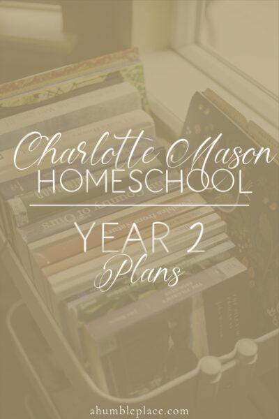 Charlotte Mason Homeschool Year 2 Plans