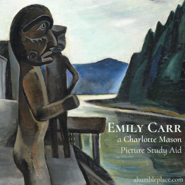Charlotte Mason Picture Study Aid and Prints: Emily Carr - ahumbleplace.com